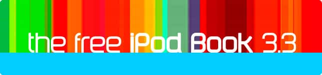 Download Now: The Free iPod Book 3.3, with the Free iPhone Book