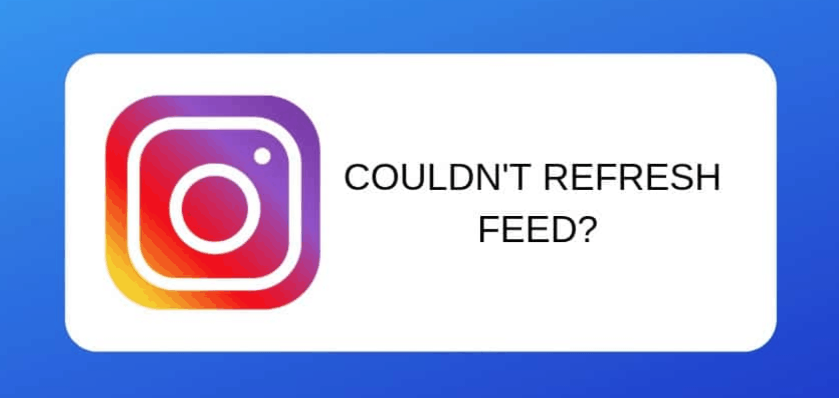 Instagram users cant refresh feed