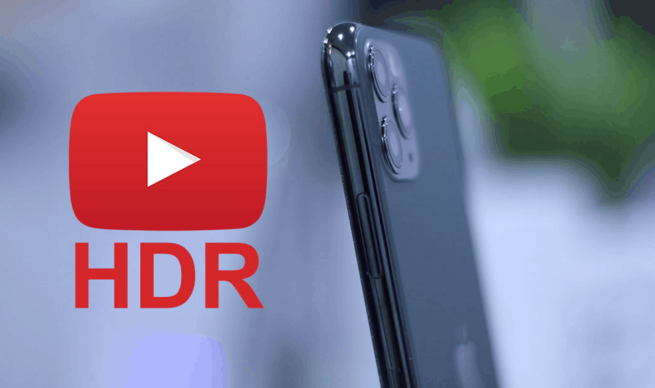 iPhone 11 Pro Max & Pro Get YouTube HDR Support