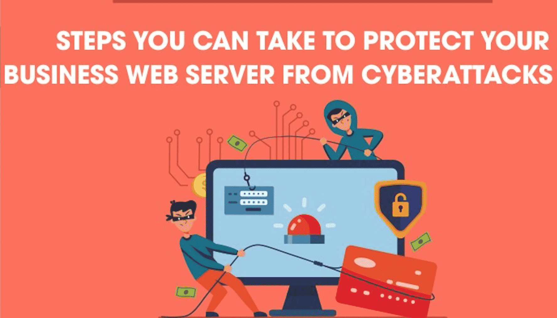 9 Steps You Can Take to Protect Your Business Web Server from Cyberattacks