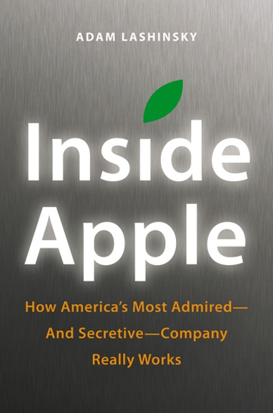 Adam Lashinsky Inside Apple