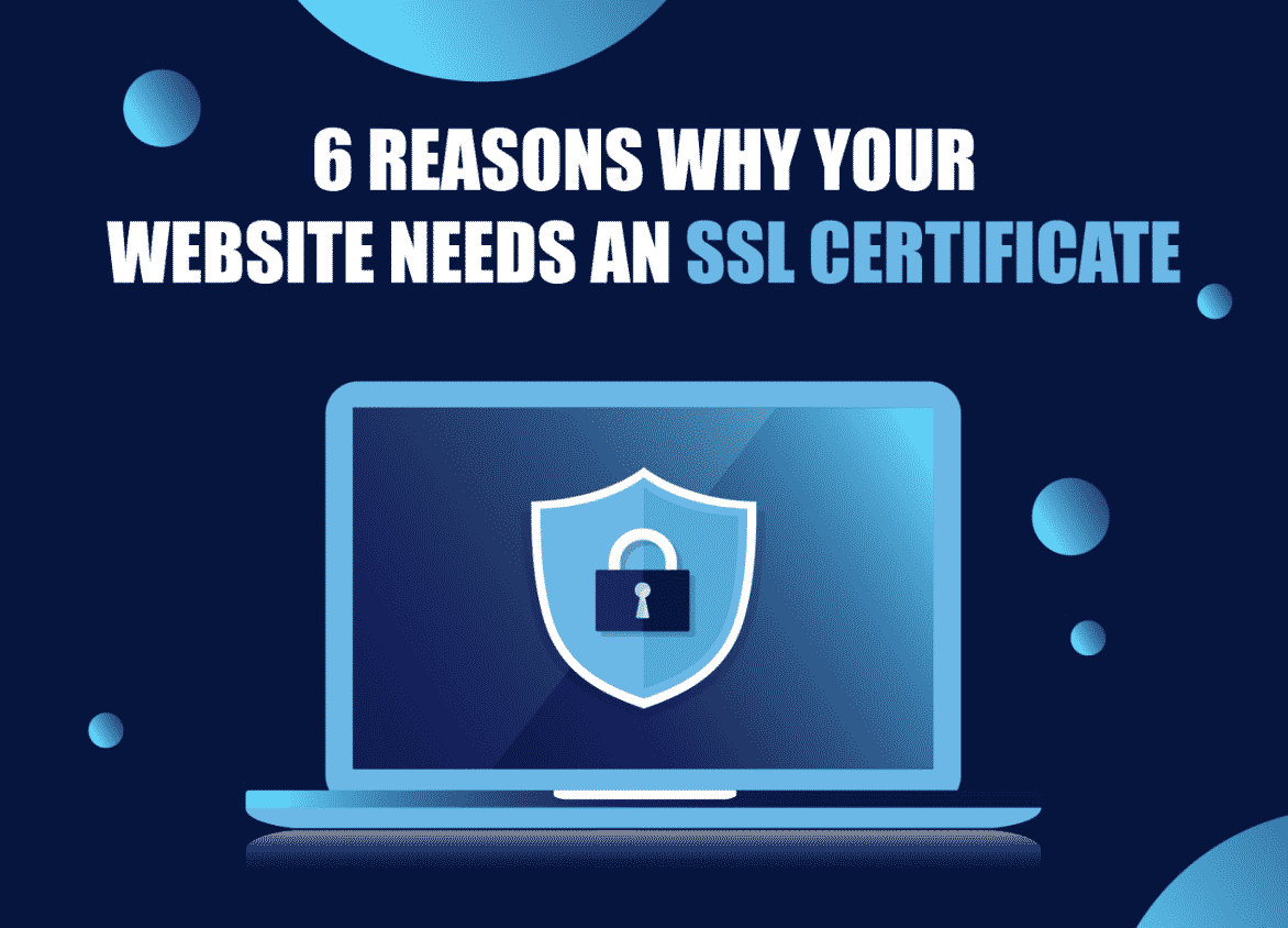 6 Reasons Why Your Website Needs an SSL Certificate