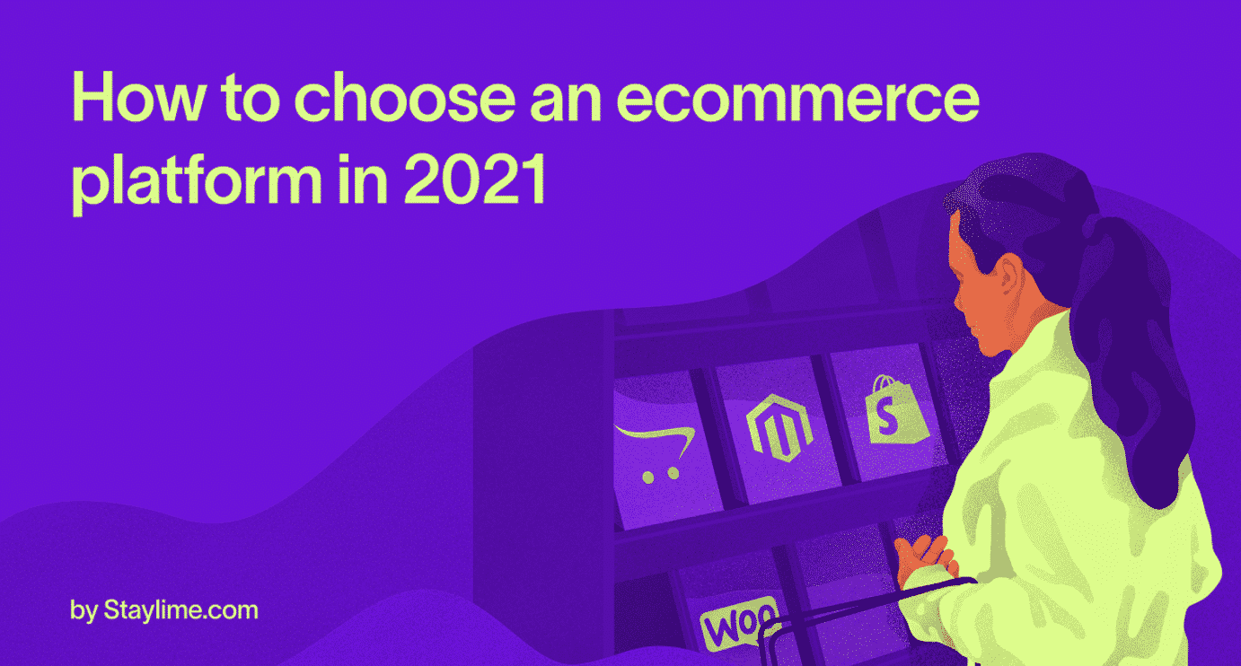 How to choose an ecommerce platform in 2021