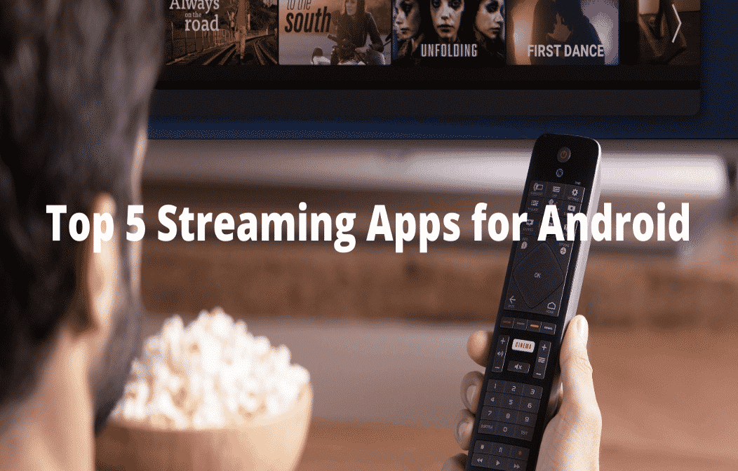 Top 5 Streaming Apps for Android