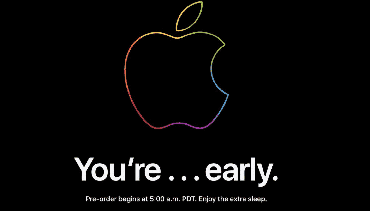 You're Early